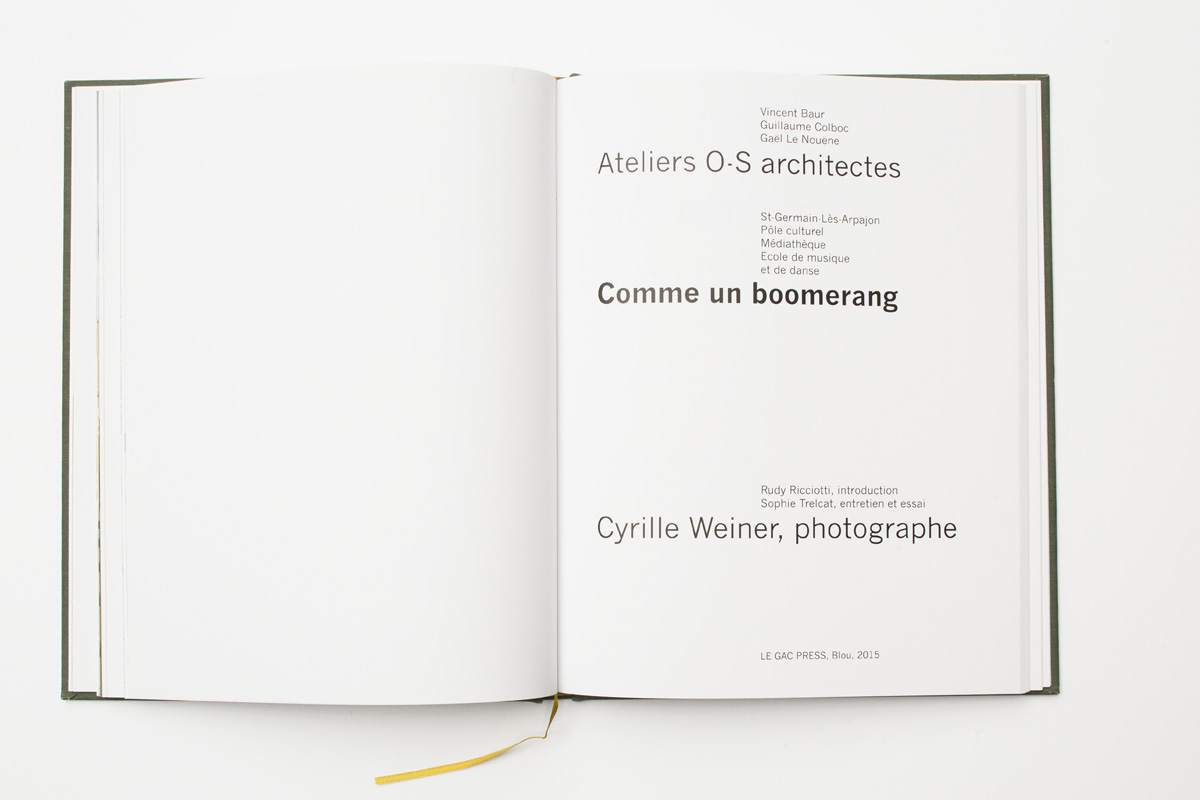 Like a Boomerang, ateliers O-S architectes et Cyrille Weiner  Introduction Rudy Riccioti, Text  Sophie Trelcat | Le gac Press